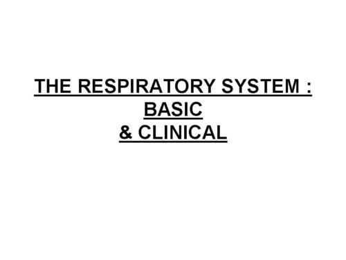 THE RESPIRATORY SYSTEM : BASIC  & CLINICAL