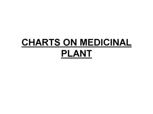CHARTS ON MEDICINAL PLANT