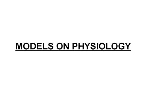 Models on Physiology