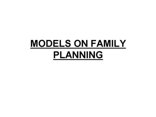 MODELS ON FAMILY PLANNING