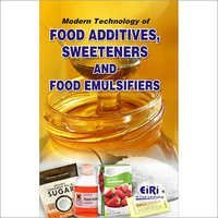 Modern Technology of food Additives, Sweeteners and Food Emulsifiers