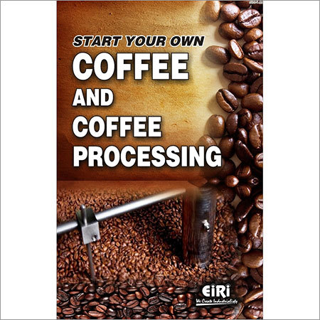 Start Your Own Coffee and Coffee Processing