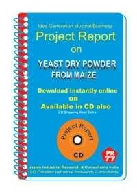 Project Report On Yeast Dry Powder From Maize