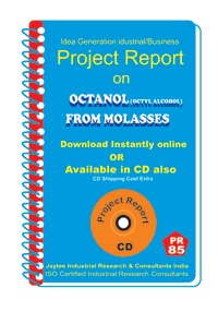 Project Report On Octanol (Octyl Alcohol) Molasses