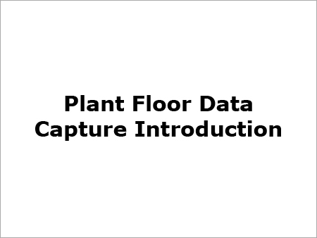 Plant Floor Data Capture Introduction