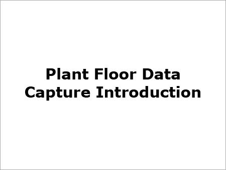 Plant Floor Data Capture Introduction