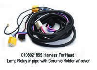Harness For Head Lamp Relay in pipe with Ceremic