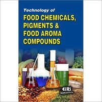 TECHNOLOGY OF FOOD CHEMICALS, PIGMENTS & FOOD AROMA COMPOUNDS