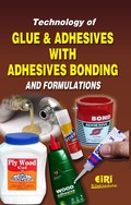 Technology of Glue and Adhesives with Adhesives Bonding and Formulations