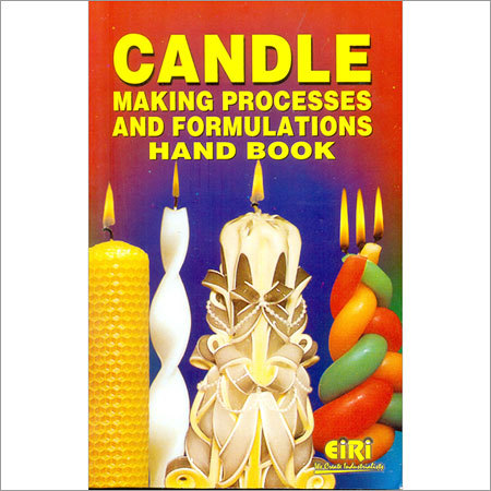 Candle Making Process & Formulations Hand Book