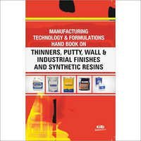 Hand Book on Thinners, Putty, Wall & Industrial Finishes & Synthetic Resins