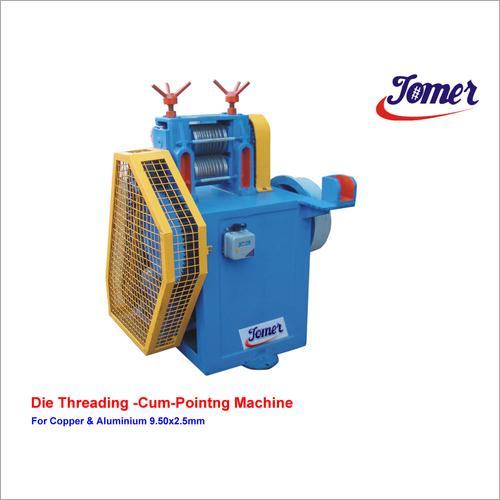 Die Threading Cum Pointing Machine