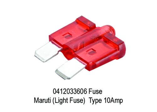 1679 XT 3606 0412033606 Fuse Maruti (Light Fuse) T