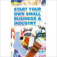 Start Your Own Small Business & Industry