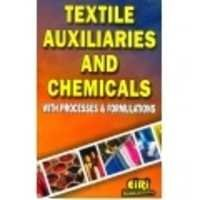Textile Auxiliaries and Chemicals with Processes & Formulations