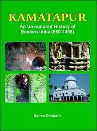 Kamatapur An Unexplored History of Eastern India