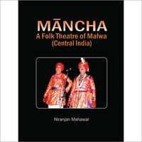 Mancha A Folk Theatre of Malwa (Central India)