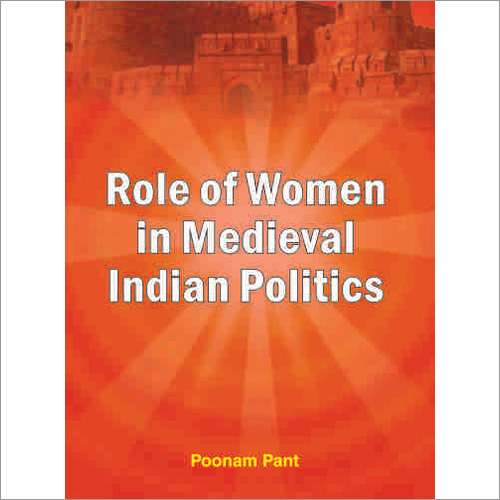 Role of Women in Medieval Indian Politics