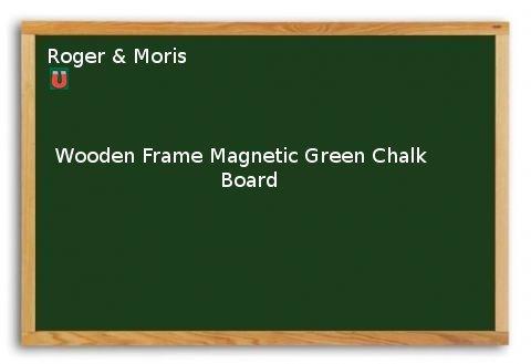 Wooden Frame Magnetic Green Chalk Board