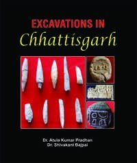EXCAVATIONS IN CHHATTISGARH