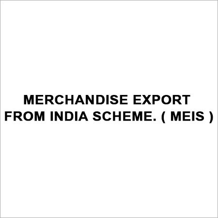MERCHANDISE EXPORT FROM INDIA SCHEME. ( MEIS )