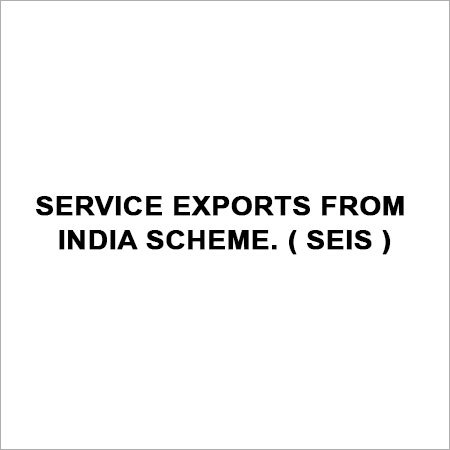 SERVICE EXPORTS FROM INDIA SCHEME. ( SEIS )