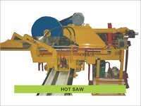 Hot Saw