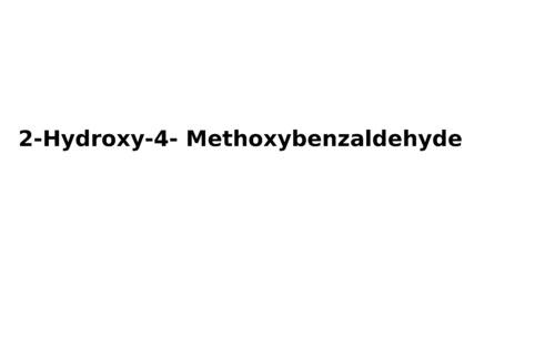 2-Hydroxy-4- Methoxybenzaldehyde