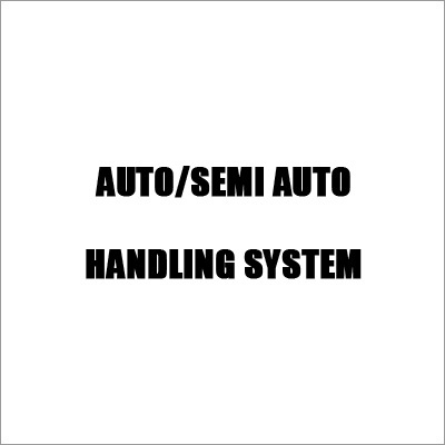 Auto-Semi Auto Handling system