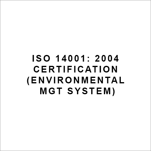 ISO 14001- 2004 Certification (Environmental Mgt System)