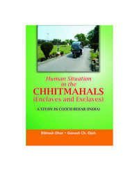 Human Situation in the CHHITMAHALS (Enclaves and E