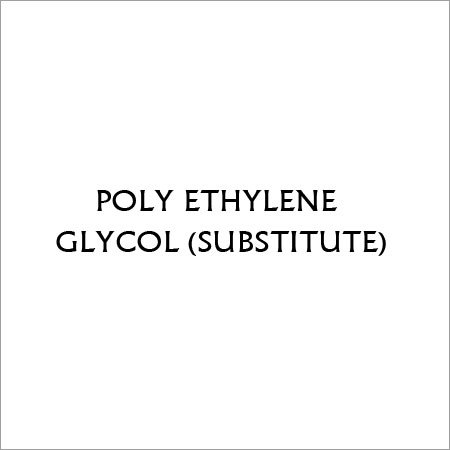 POLY ETHYLENE GLYCOL (SUBSTITUTE)