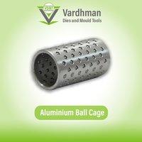 Aluminium Ball Cage