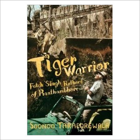 Tiger Warrior Fateh Singh Rathore of Ranthambhore