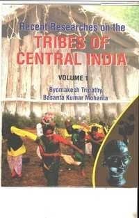 Recent Researches on the  TRIBES OF CENTRAL INDIA