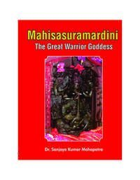 Mahisasuramardini: The Great Warrior Goddess