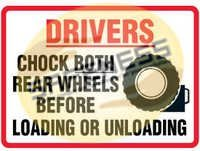 Drivers Chock Wheels Before Loading Sign