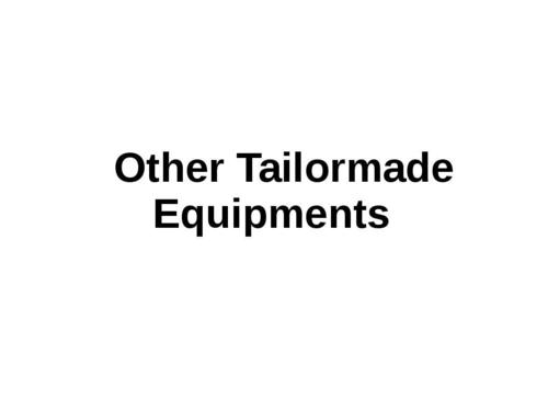Tailormade Equipments
