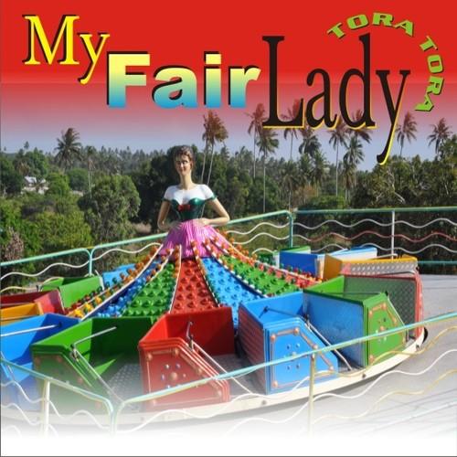 Tora Tora/My Fair Lady