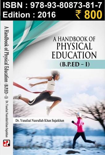 A Handbook of Physical Education B.P.Ed – I