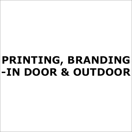 Printing, Branding -IN Door & Outdoor