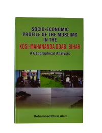 SOCIO-ECONOMIC PROFILE OF THE MUSLIMS IN THE KOSI-