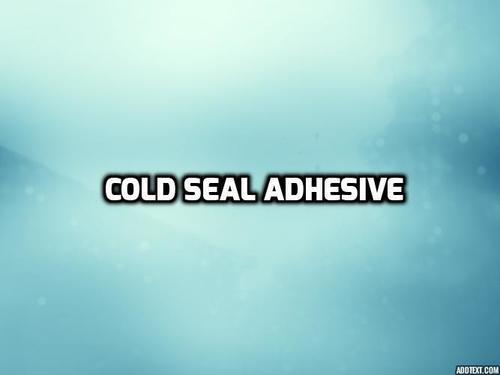 Cold Seal Adhesive