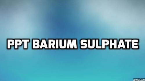 PPT Barium Sulphate