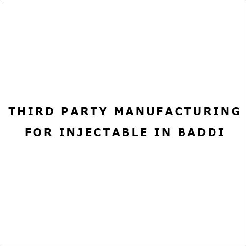 Third Party Manufacturing for Injectable in Baddi