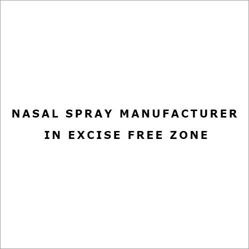 Nasal Spray Manufacturer in Excise Free Zone