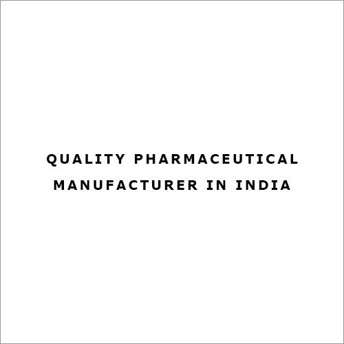 Quality Pharmaceutical Manufacturer in India