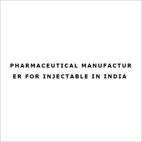 Pharmaceutical Manufacturer for Injectable in India