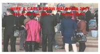 Wire & Cable Show In Malaysia 2017