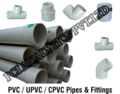 PVC / UPVC / CPVC Pipes & Fittings